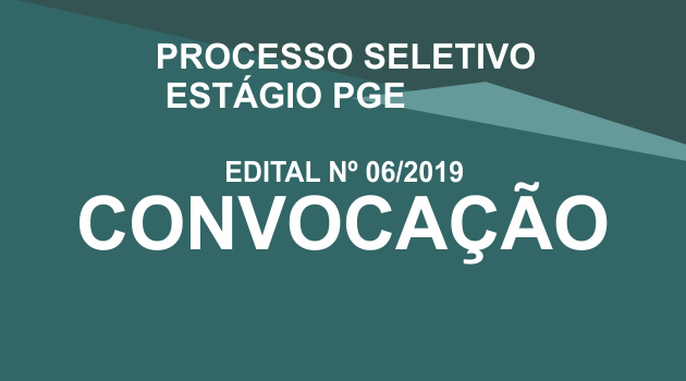 Processo Seletivo Estágio – Edital 06/2019 Convocação