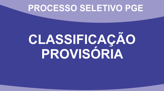 PROCESSO SELETIVO – CLASSIFICAÇÃO PROVISÓRIA