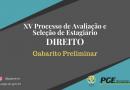XV PROCESSO SELETIVO PARA ESTÁGIO NA ÁREA DE DIREITO – GABARITO PRELIMINAR