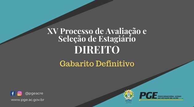 XV PROCESSO SELETIVO PARA ESTÁGIO NA ÁREA DE DIREITO – GABARITO DEFINITIVO